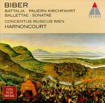 Heinrich Ignaz Franz von Biber: Battalia; Pauern Kirchfahrt; Ballettae; Sonatae