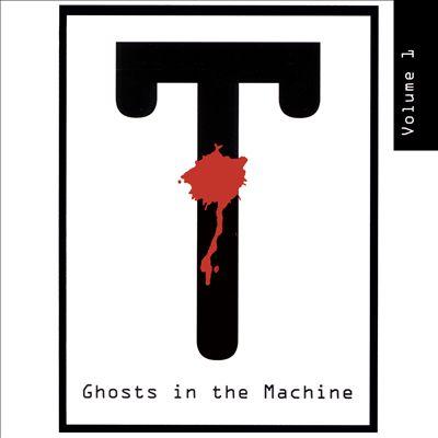 T: Ghosts in the Machine, Vol. 1