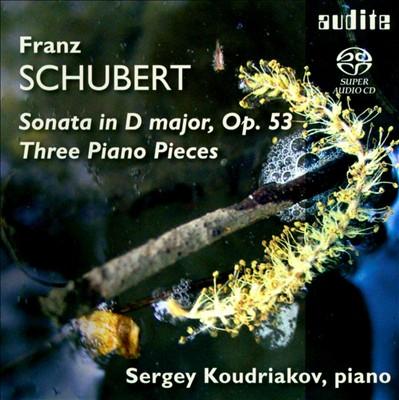 Schubert: Sonata, Op. 53; Three Piano Pieces