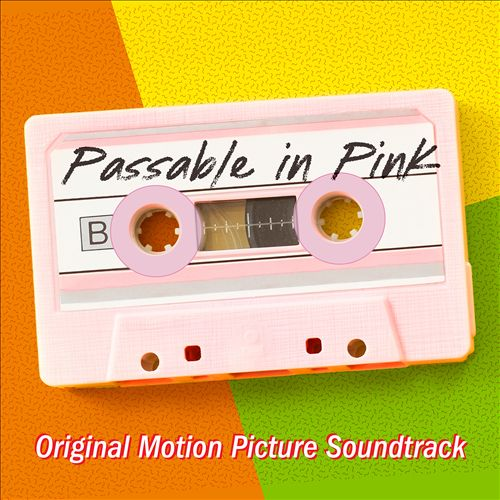 Passable in Pink [Official Motion Picture Soundtrack]