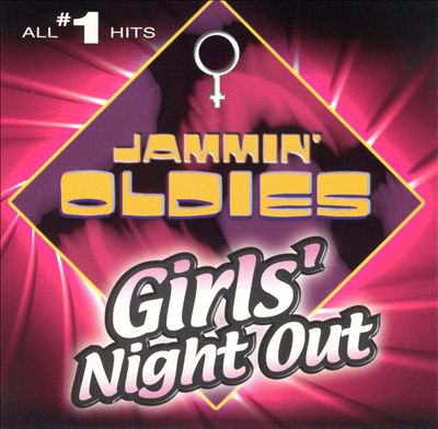 Jammin' Oldies: Girls' Night Out