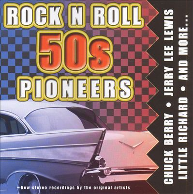 Rock N Roll 50's Pioneers