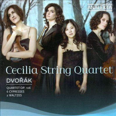 Dvorák: Quartet, Op. 106; 6 Cypresses; 2 Waltzes