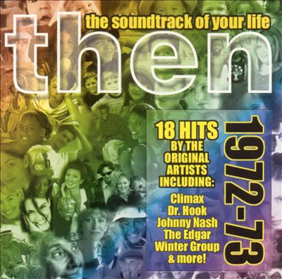 Then: The Soundtrack of Your Life 1972-73
