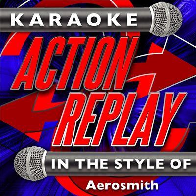 Karaoke Action Replay: In the Style of Aerosmith
