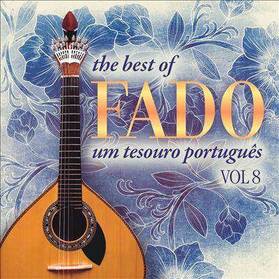 The Best of Fado: Um Tesouro Português, Vol. 8