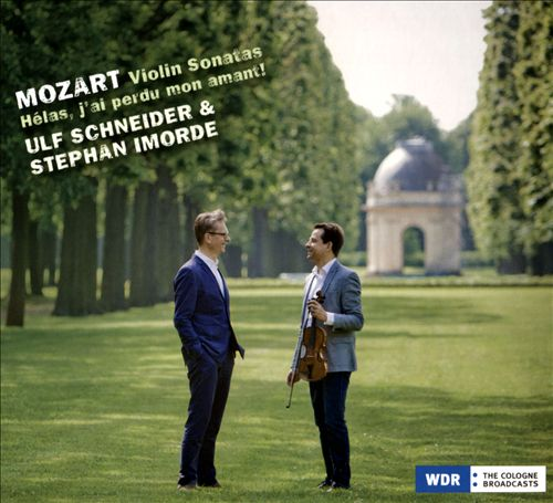 Mozart: Violin Sonatas; Hélas, j'ai perdu mon amant!