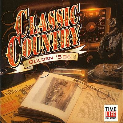 Classic Country: Golden 50's [1999] [1 CD]