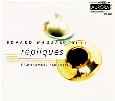 Edvard Hagerup Bull: Répliques
