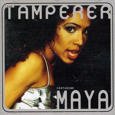 The Tamperer Featuring Maya