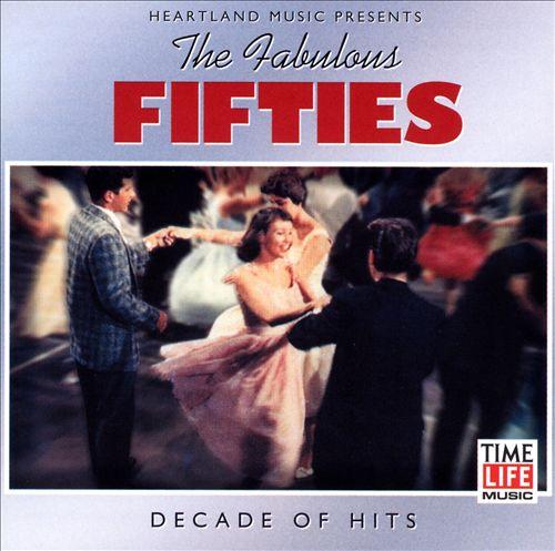 Fabulous Fifties, Vol. 6: Decade of Hits