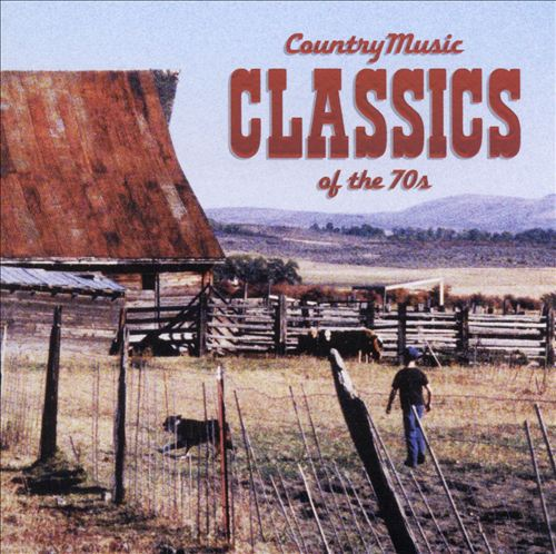 Country Music Classics of the 70's