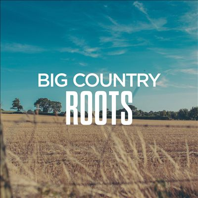 Big Country Roots