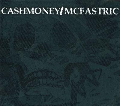 Cashmoney/Mcfastric