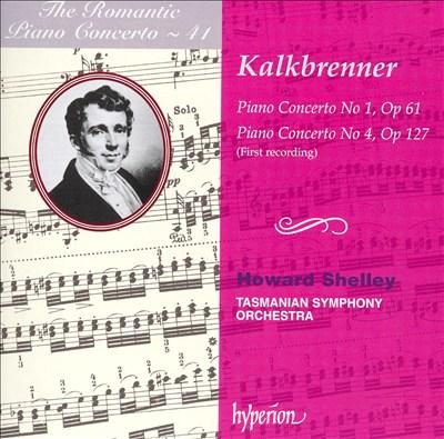 The Romantic Piano Concerto, Vol. 41: Friedrich Kalkbrenner: Piano Concertos Nos. 1 & 4