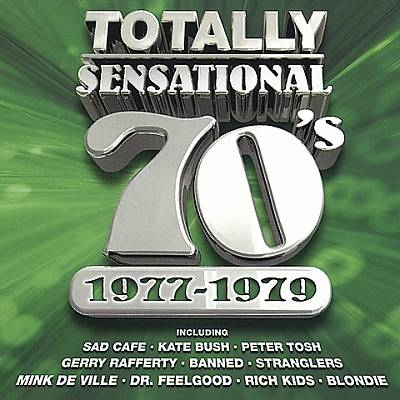 Totally Sensational 70's: 1977-1979