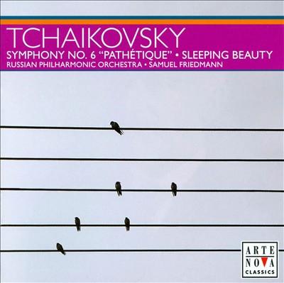 Tchaikovsky: Symphony No. 6; Sleeping Beauty