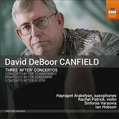 """David DeBoor Canfield: Three """"After"""" Concertos"""