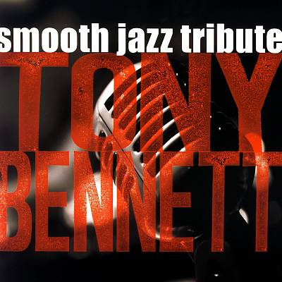 Tony Bennett Smooth Jazz Tribute