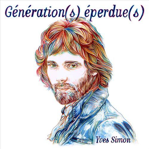Génération(s) éperdue(s): Yves Simon