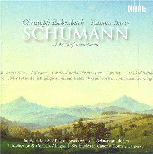 Schumann: Introduction & Allegro appassionato; Geistervariationen