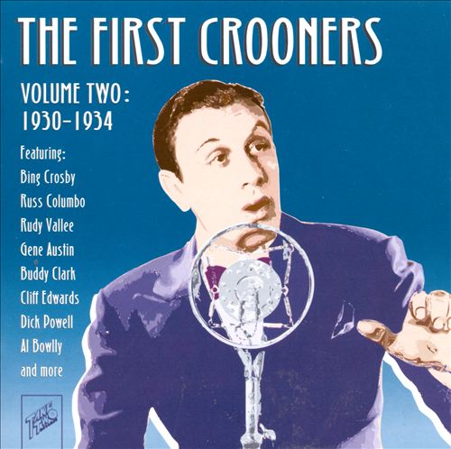 First Crooners, Vol. 2: 1930-1934
