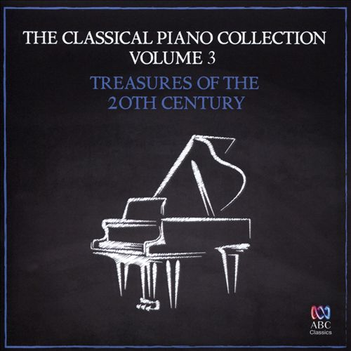 The Classical Piano Collection, Vol. 3: Treasures of the 20th Century