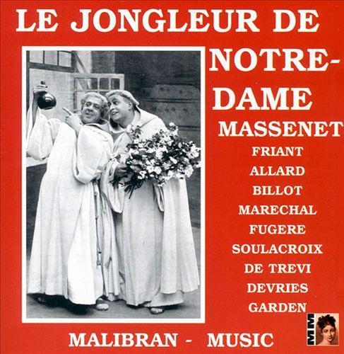 Massenet: Le Jongleur de Notre Dame