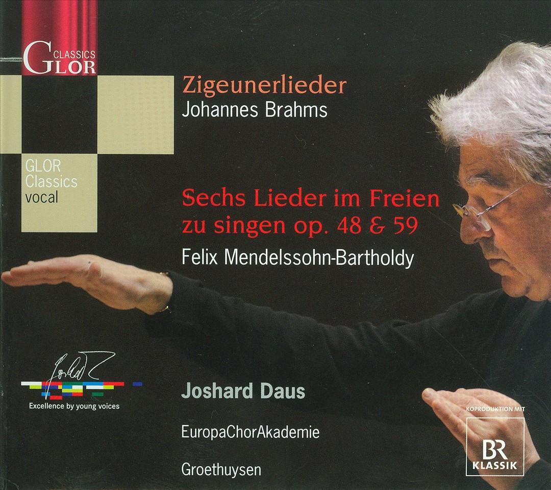 Brahms: Zigeunerlieder; Mendelssohn: Sechs Lieder im Freien zu singen, Op. 48 & Op. 59