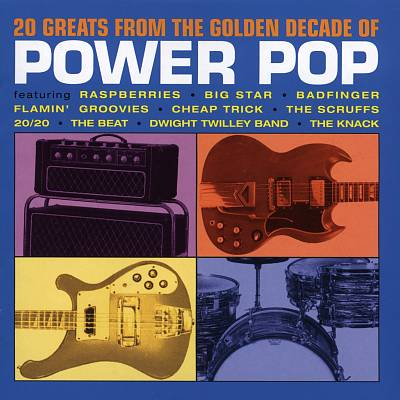20 Greats from the Golden Decade of Power Pop