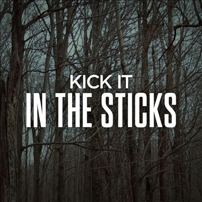Kick It in the Sticks