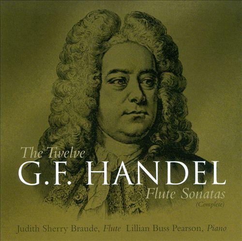 The Twelve G.F. Handel Flute Sonatas