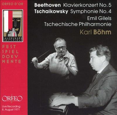 Beethoven: Klavierkonzert No. 5; Tschaikowsky: Symphonie No. 4