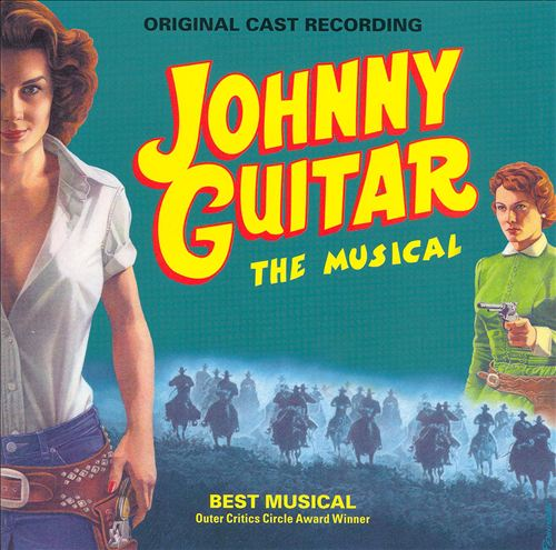 Johnny Guitar: The Musical [Original Cast Recording]