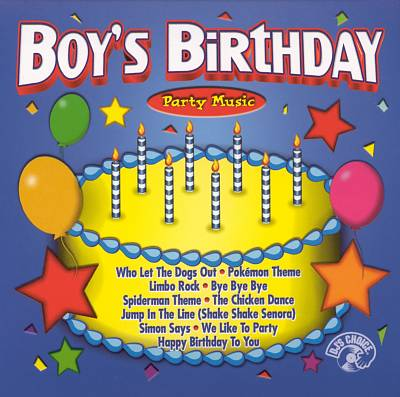 DJ's Choice: Boy's Birthday Party Music