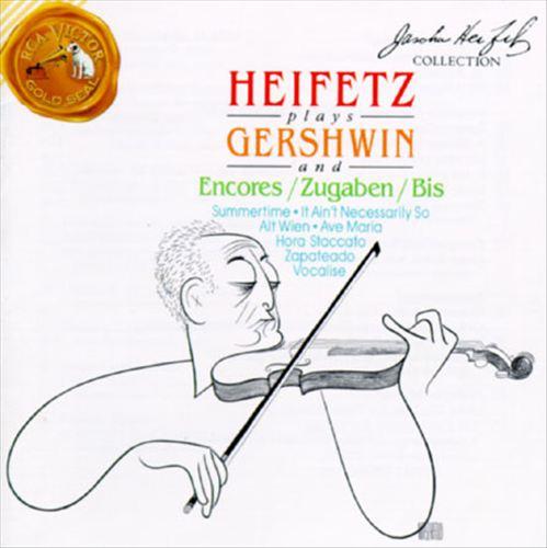 Heifetz Plays Gershwin and Encores