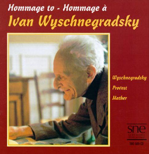 Hommage to Ivan Wyschnegradsky
