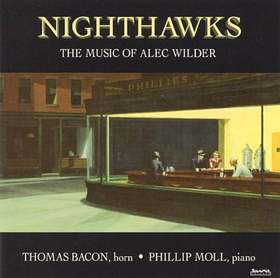 Nighthawks: The Complete Music for Horn & Piano by Alec Wilder