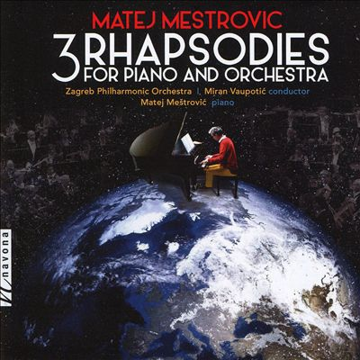 Matej Meštrovic: 3 Rhapsodies for Piano and Orchestra