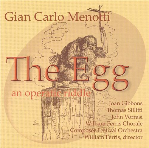 Menotti: The Egg - An Operatic Riddle