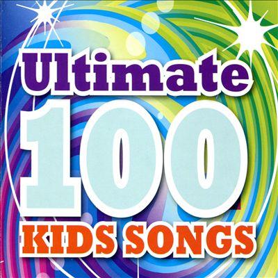 Ultimate 100 Kids Songs