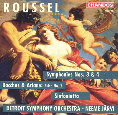 Roussel: Symphonies Nos. 3 & 4; Bacchus & Ariane: Suite No. 2; Sinfonietta