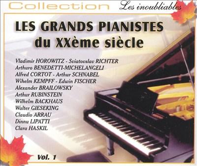 Les Grands Pianistes du XXème siècle, Vol. 1