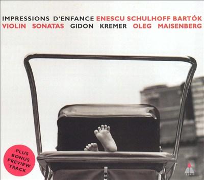 Enescu: Impressions d'enfance; Schulhoff: Violin Sonata No. 2; Bartók: Violin Sonata No. 2
