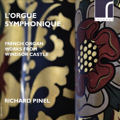 L' Orgue Symphonique: French Organ Works from Windsor Castle