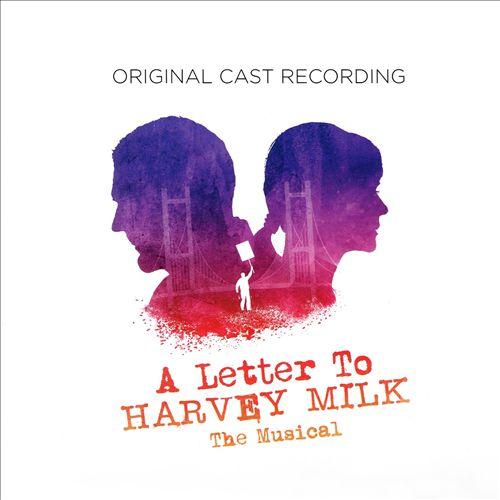A Letter To Harvey Milk: The Musical [Original Cast Recording]