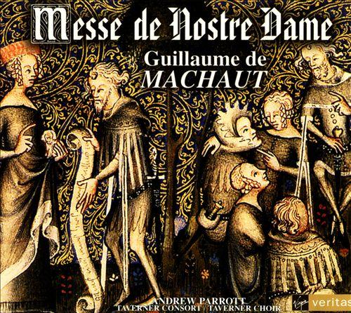 Machaut: Messe de Nostre Dame