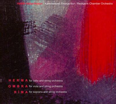 Hafliði Hallgrimsson: Herma; Ombra; Ríma