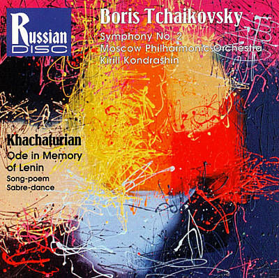Boris Tchaikovsky: Symphony No. 2; Aram Khachaturian: Ode in Memory of Lenin; Song-poem; Sabre dance