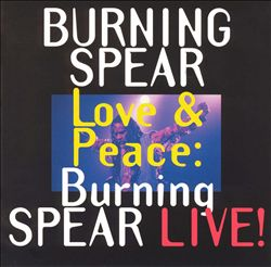 Love and Peace: Burning Spear Live